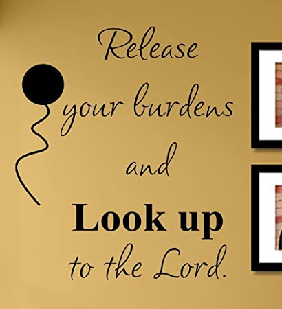 Amazon.com : Release your burdens and look up to the Lord God Love ...