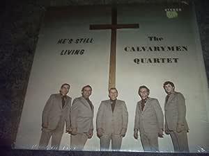 The Calvarymen Quartet He S Still Living Vinyl Lp Record