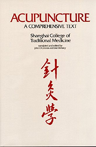 Acupuncture A Comprehensive Text Shanghai College of Traditional Medicine