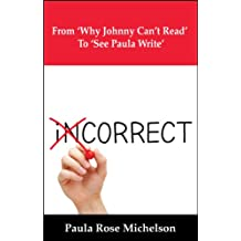"""From 'Why Johnny Can't Read' To """"See Paula Write"""": (Memoir: Inspiration Journey of Self-discovery)"""