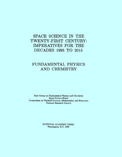 Fundamental Physics and Chemistry: Space Science in the Twenty-First Century -- Imperatives for the Decades 1995 to 2015