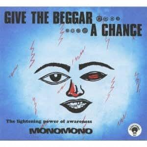 Monomono - Geve The Begger A Chance [Japan CD] PCD-17497