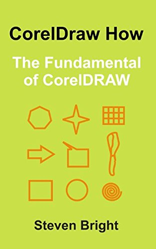 CorelDRAW How: The Fundamental of