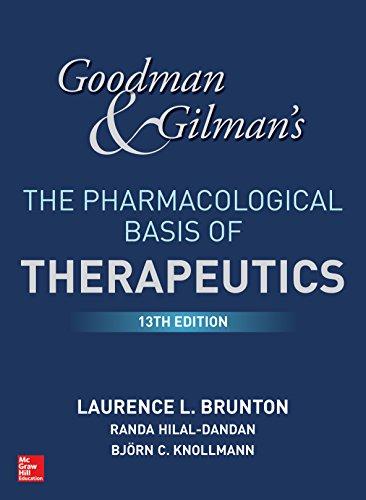 """Goodman and Gilman's The Pharmacological Basis of Therapeutics, 13th Edition (Goodman and Gilman""""S the Pharmacological Basis of Therapeutics)"""