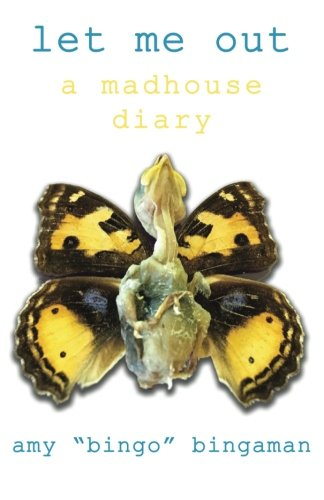 Let Me Out: A Madhouse Diary