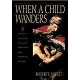 When a Child Wanders, Robert L. Millet, 1573451428