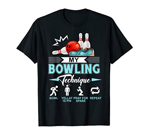 My bowling technique my love T-shirt (Best Technique For Bowling)