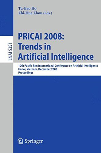 PRICAI 2008: Trends in Artificial Intelligence: 10th Pacific Rim International Conference on Artificial Intelligence, Hanoi, Vietnam, December 15-19, ... (Lecture Notes in Computer Science) by Springer