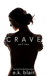 Crave, Part Two (Crave Duet Book 2)