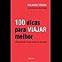 100 dicas para viajar melhor