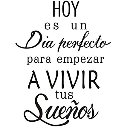 Dia Quote Custom Amazon Boodecal Spanish Quote Wall Decals Hoy Es Un Dia Empezar