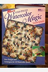 More Strip-Pieced Watercolor Magic: New Designs and Techniques for 30 Watercolor Paperback