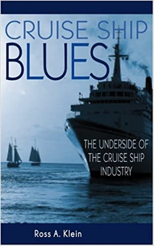Cruise Ship Blues The Underside Of The Cruise Ship Industry Ross - History of cruise ship industry