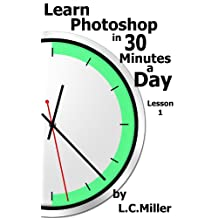 Learn Photoshop in 30 Minutes a Day, Lesson 1