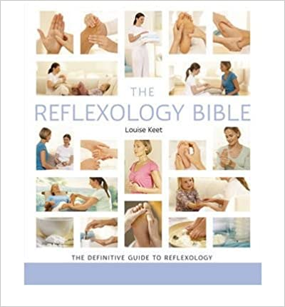 Reflexology Bible The Definitive Guide to Reflexology by Keet, Louise ( Author ) ON Aug-15-2008,