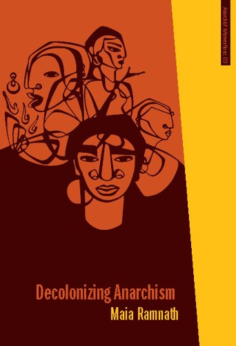 Decolonizing Anarchism: An Antiauthoritarian History of India's Liberation Struggle (Anarchist Interventions)