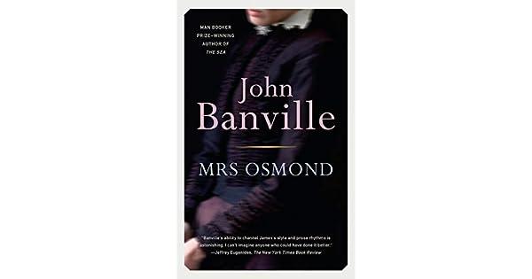 Amazon.com: Mrs. Osmond (9781101972892): John Banville: Books