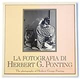 La fotografia di Herbert G. Ponting =: The photography of Herbert George Ponting (Cahier museomontagna)