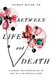 Between Life and Death: A Gospel-Centered Guide