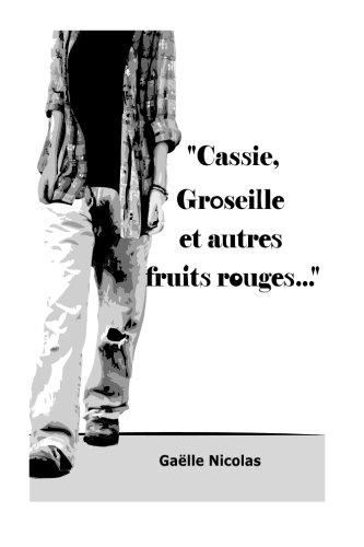 Cassie Groseille Et Autres Fruits Rouges [Pdf/ePub] eBook