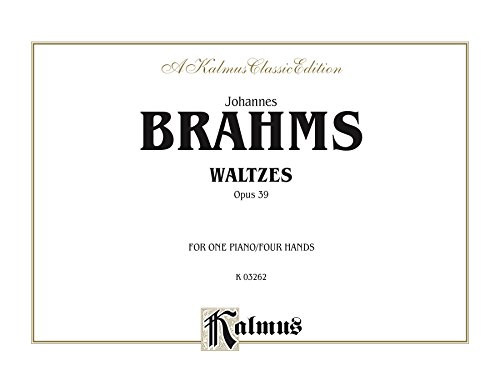 Waltzes, Opus 39: For Intermediate to Advanced Piano Duo/Duet (1 Piano, 4 Hands) (Kalmus Edition)