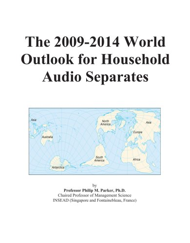 The 2009-2014 World Outlook for Household Audio Separates by ICON Group International, Inc.