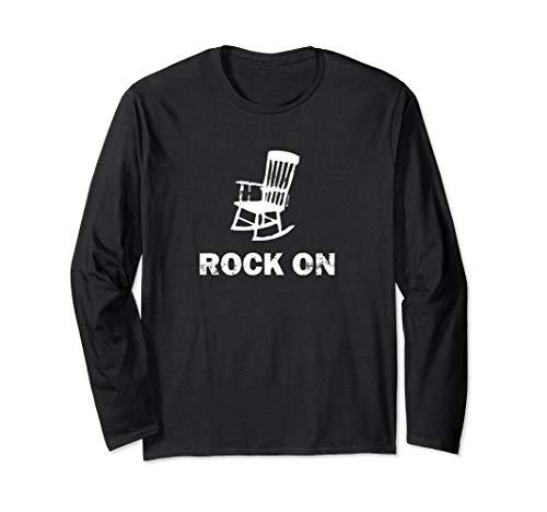 Rock On - Rocking Chair Innuendo  Long Sleeve T-Shirt
