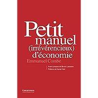 Petit manuel (irrévérencieux) d'économie