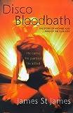 Disco Bloodbath by James St.James (1999-08-01)