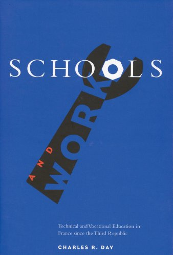 Schools and Work: Technical and Vocational Education in France Since the Third Republic
