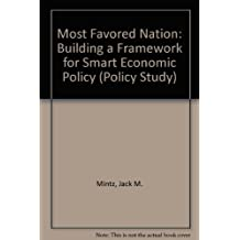 Most favored nation: Building a framework for smart economic policy