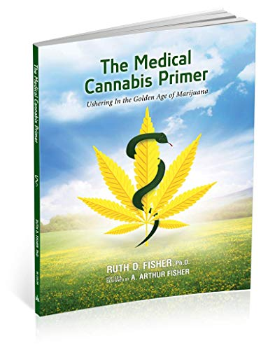 The Medical Cannabis Primer: Ushering in the Golden Age of Marijuana (Cannabis Index)