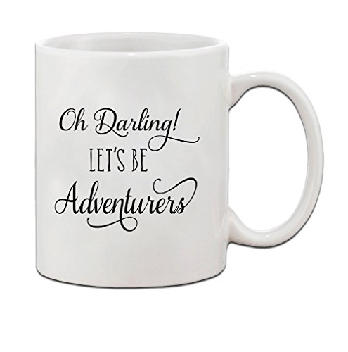 Oh Darling! Let's Be Adventurers Coffee Mug made our list of Inspirational And Funny Camping Quotes