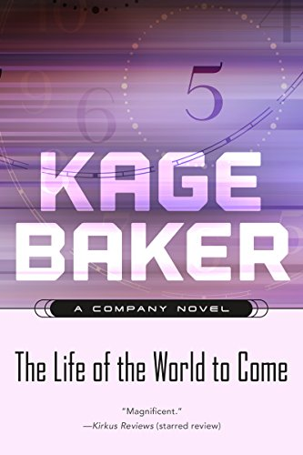 (The Life of the World to Come: A Company Novel (The Company Book 5))