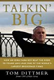 #5: Talkin' Big: How an Iowa Farm Boy Beat the Odds to Found and Lead One of the World's Largest Brokerage Firms