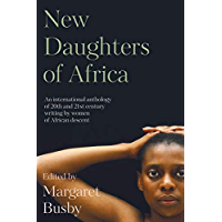 New Daughters of Africa: An International Anthology of Writing by Women of African Descent (English Edition)
