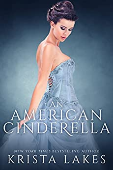 An American Cinderella: A Royal Love Story by [Lakes, Krista]