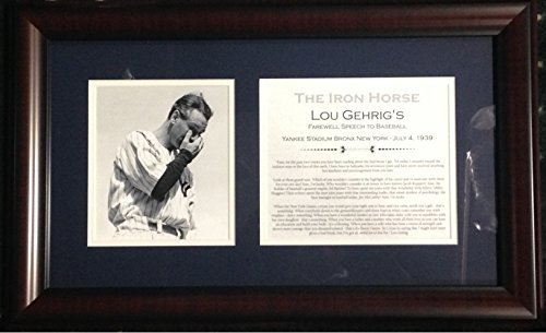 - Yankees Hall of Famer Lou Gehrig (The Iron Horse) framed Farewell speech & photo
