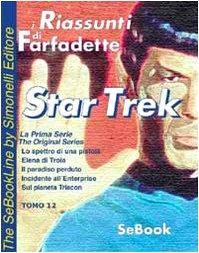 Star trek. La prima serie. I riassunti di Farfadette. Per chi non ha «tempo di leggere». E-book. Formato PDF: 12