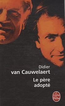 Le Père adopté par Van Cauwelaert