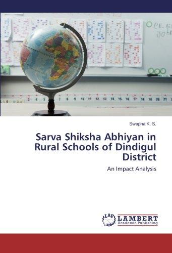 Sarva Shiksha Abhiyan in Rural Schools of Dindigul District: An Impact Analysis Text fb2 ebook