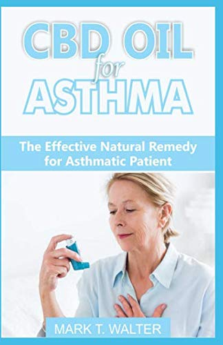 CBD OIL FOR ASTHMA: The Effective Natural Remedy for Asthmatic Patient