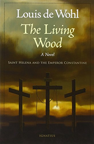 The Living Wood: A Novel about Saint Helena and the Emperor ()