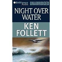 Night Over Water by Follett, Ken Unabridged Edition (July 3, 2012)