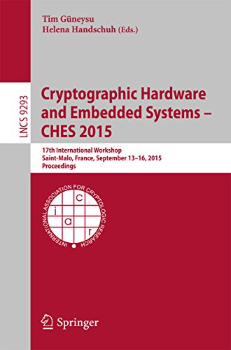 Download Cryptographic Hardware and Embedded Systems — CHES 2015: 17th International Workshop, Saint-Malo, France, September 13-16, 2015, Proceedings (Lecture Notes in Computer Science) Pdf