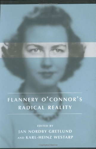 Flannery O' Connor's Radical Reality