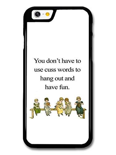 You Don't Have To Use Cuss Words to Hang Out and Have Fun Quote Retro Design case for iPhone 6 6S