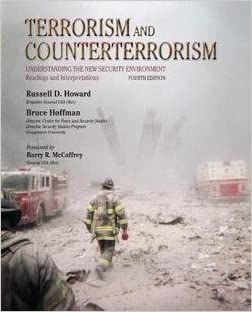 Russell D. Howard: Terrorism and Counterterrorism : Understanding the New Security Environment, Readings and Interpretations (Paperback - Revised Ed.); 2011 Edition