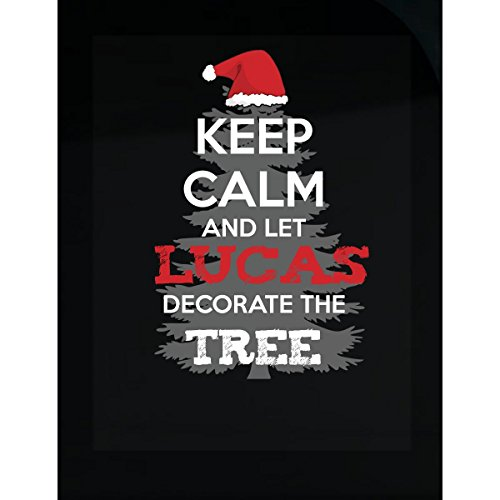 Wowteez Keep Calm Let Lucas Decorate The Tree Awesome Christmas Gift For The Holidays - Sticker