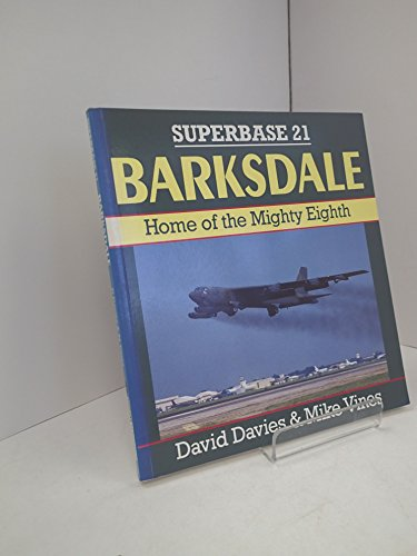 Barksdale: Home Of The Mighty Eighth - Superbase 21